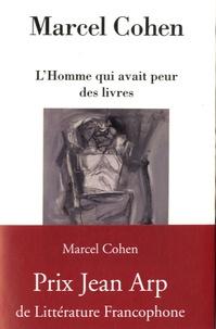 Marcel Cohen - L'homme qui avait peur des livres.