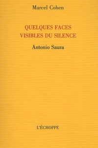 Marcel Cohen - Quelques faces visibles du silence : Antonio Saura.