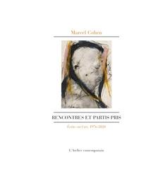 Marcel Cohen - Rencontres et partis pris - Écrits sur l'art 1976-2020.