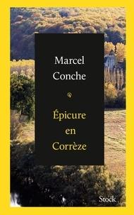 Marcel Conche - Epicure en Corrèze.