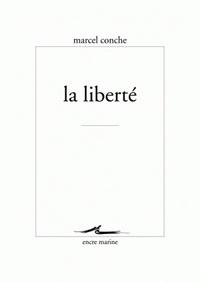Marcel Conche - La liberté.