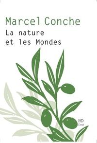 Marcel Conche - La nature et les mondes.