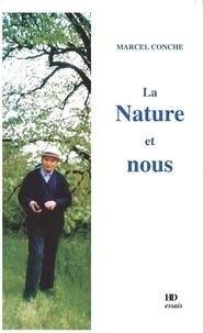 Marcel Conche - La nature et nous.