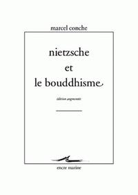 Marcel Conche - Nietzsche et le bouddhisme.