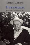 Marcel Conche - Parcours - Journal d'une vie intellectuelle.