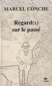 Marcel Conche - Regard(s) sur le passé.