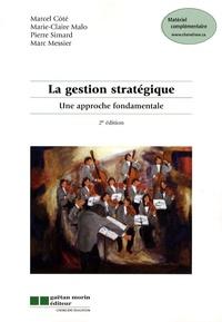 Marcel Côté et Marie-Claire Malo - La gestion stratégique - Une approche fondamentale.