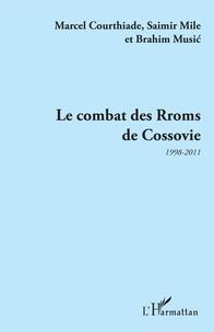 Marcel Courthiade et Saimir Mile - Le Combat des Rroms de Cossovie - 1998-2011.