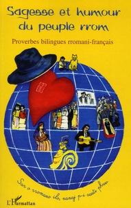 Marcel Courthiade et Stella Méritxell Pradier - Sagesse et humour du peuple rrom - Proverbes bilingues rromani-français.