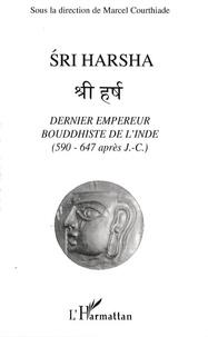 Sri Harsha, dernier empereur bouddhiste de lInde (590-647 après J.C.) - Journée de recherche sur Harsavardhana.pdf