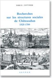 Marcel Couturier - Recherches sur les structures sociales de Châteaudun, 1525-1789.