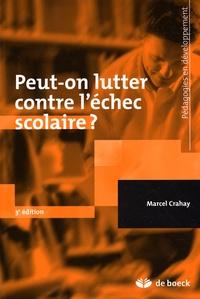 Marcel Crahay - Peut-on lutter contre l'échec scolaire ?.