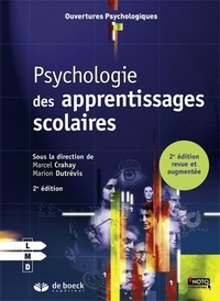 Marcel Crahay et Marion Dutrévis - Psychologie des apprentissages scolaires.