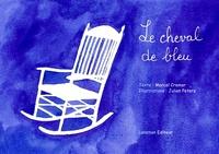 Marcel Cremer - Le cheval de bleu.
