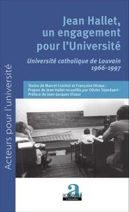 Marcel Crochet et Françoise Hiraux - Jean Hallet, un engagement pour l'Université - Université catholique de Louvain 1966-1997.