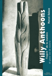 Marcel Daloze - Willy Anthoons - L'esprit de la matière.