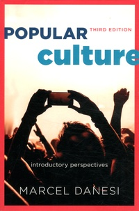 Marcel Danesi - Popular Culture - Introductory Perspectives.