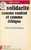 Marcel David - La Solidarité comme contrat et comme éthique.
