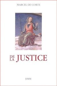 Marcel De Corte - De la justice.