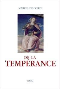Marcel De Corte - De la tempérance.
