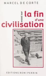 Marcel De Corte - Essai sur la fin d'une civilisation.