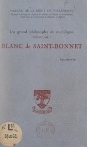 Marcel de La Bigne de Villeneuve - Un grand philosophe et sociologue méconnu : Blanc de Saint-Bonnet.