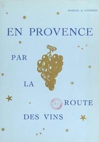 Marcel de Lompret et André Jubelin - En Provence par la route des vins.