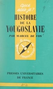 Marcel de Vos et Paul Angoulvent - Histoire de la Yougoslavie.