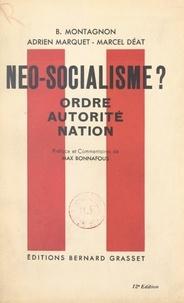 Marcel Déat et Adrien Marquet - Néo-socialisme ? - Ordre, autorité, nation.