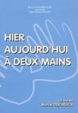 Marcel Debureaux et Leila Seiam - Hier aujourd'hui à deux mains.