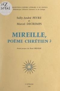 Marcel Decremps et Sully-André Peyre - Mireille, poème chrétien ?.