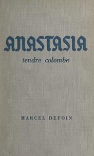 Marcel Defoin - Anastasia - Tendre colombe.