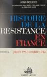 Marcel Degliame-Fouché et Henri Noguères - Histoire de la Résistance en France (2) - L'armée de l'ombre : juillet 1941-octobre 1942.
