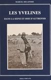 Marcel Delafosse - Les Yvelines dans la Seine-et-Oise d'autrefois.