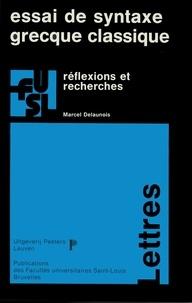 Marcel Delaunois - Essai de syntaxe grecque classique - Réflexions et recherches.