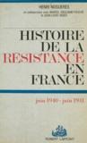 Marcel Delgiame-Fouché et Henri Noguères - Histoire de la Résistance en France (1) - La première année : juin 1940-juin 1941.