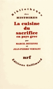 Marcel Detienne et Jean-Pierre Vernant - La cuisine du sacrifice en pays grec.