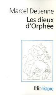 Les dieux d'Orphée - Marcel Detienne |