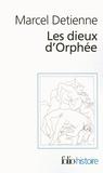 Marcel Detienne - Les dieux d'Orphée.
