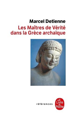 Marcel Detienne - Les maîtres de vérité dans la Grèce archaïque.