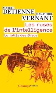 Marcel Detienne et Jean-Pierre Vernant - Les ruses de l'intelligence - La mètis des Grecs.