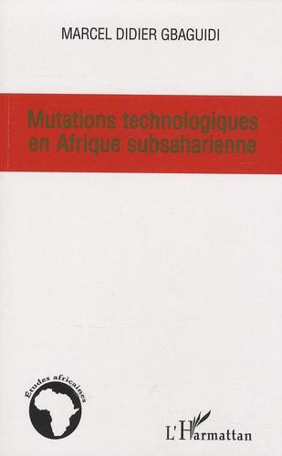 Marcel Didier Gbaguidi - Mutations technologiques en Afrique Subsaharienne.
