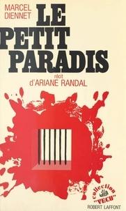 Marcel Diennet et Ariane Randal - Le petit paradis.