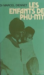 Marcel Diennet - Les enfants de Phu-My.