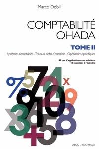Comptabilité OHADA- Tome 2, Systèmes comptables, travaux de fin d'exercice, opérations spécifiques - Marcel Dobill  