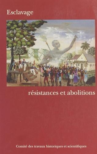 ESCLAVAGE, RESISTANCES ET ABOLITIONS. 123ème Congrès des sociétés historiques et scientifiques, Fort-de-France-Schoelcher, avril 1998