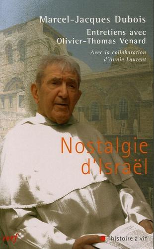 Marcel Dubois et Olivier-Thomas Venard - Nostalgie d'Israël.
