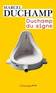 Marcel Duchamp - Duchamp du signe.