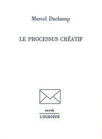 Marcel Duchamp - Le processus créatif.