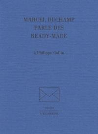 Marcel Duchamp - Marcel Duchamp parle des ready-made à Philippe Collin.